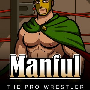 Manful The Pro Wrestler